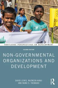Non-Governmental Organizations and Development【電子書籍】[ David Lewis ]