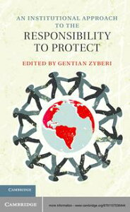 An Institutional Approach to the Responsibility to Protect【電子書籍】
