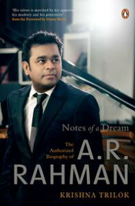 Notes of a DreamThe Authorized Biography of A.R. Rahman【電子書籍】[ Krishna Trilok ]