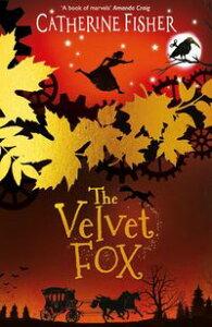 The Velvet Fox【電子書籍】[ Catherine Fisher ]