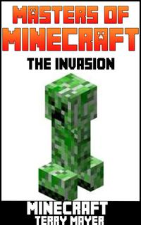 洋書, BOOKS FOR KIDS Minecraft: Masters of Minecraft - The Invasion Terry Mayer
