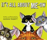 It's All About Me-Ow【電子書籍】[ Hudson Talbott ]