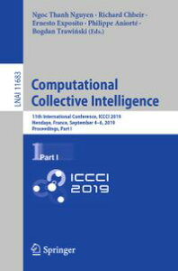 Computational Collective Intelligence11th International Conference, ICCCI 2019, Hendaye, France, September 4?6, 2019, Proceedings, Part I【電子書籍】