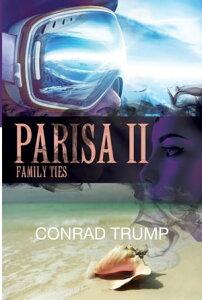 Parisa IIFamily Ties【電子書籍】[ Conrad Trump ]