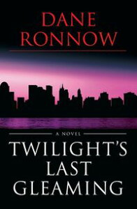 Twilight's Last Gleaming【電子書籍】[ Dane Ronnow ]