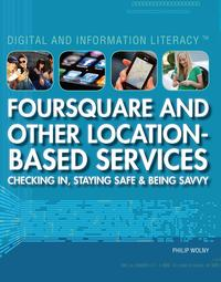Foursquare and Other Location-Based Services【電子書籍】[ Philip Wolny ]
