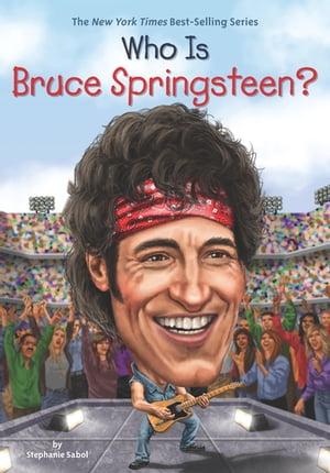 洋書, BOOKS FOR KIDS Who Is Bruce Springsteen? Stephanie Sabol