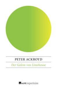 Der Golem von Limehouse【電子書籍】[ Peter Ackroyd ]