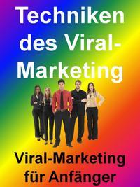 Techniken des Viral-MarketingViral-Marketing f?r Anf?nger und Wissenswertes f?r Fortgeschrittene【電子書籍】[ Thomas Schmid ]