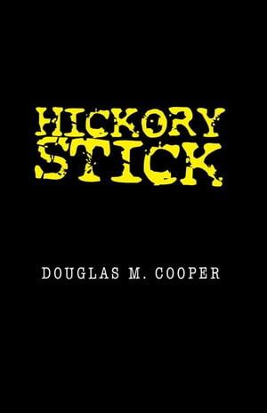 洋書, FICTION & LITERTURE Hickory Stick Douglas M. Cooper