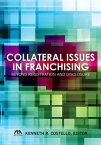 Collateral Issues in FranchisingBeyond Registration and Disclosure【電子書籍】[ Kenneth R. Costello ]
