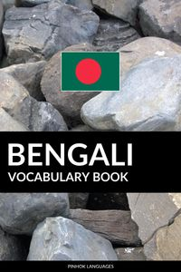 Bengali Vocabulary Book: A Topic Based Approach【電子書籍】[ Pinhok Languages ]