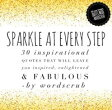 """Sparkle at Every Step : """"Sparkle at Every Step30 inspirational quotes that will leave you inspired, enlightened and fabulous""""【電子書籍】[ Word Scrub ]"""