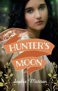 Hunter's Moon【電子書籍】[ Sophie Masson ]