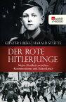 Der rote HitlerjungeMeine Kindheit zwischen Kommunismus und Hakenkreuz【電子書籍】[ G?nter Lucks ]
