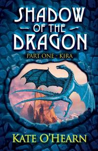 Shadow of the Dragon: Part One: KiraPart One: Kira【電子書籍】[ Kate O'Hearn ]