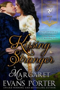 Kissing A StrangerThe Islanders Series, Book 1【電子書籍】[ Margaret Evans Porter ]