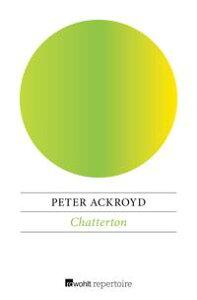 Chatterton【電子書籍】[ Peter Ackroyd ]