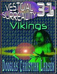 Vestigial Surreality: 31: Vikings【電子書籍】[ Douglas Christian Larsen ]