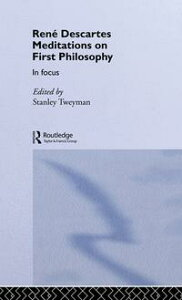 Rene Descartes' Meditations on First Philosophy in Focus【電子書籍】