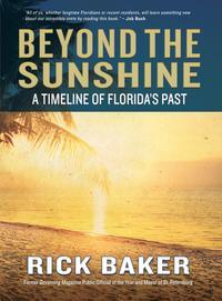 Beyond the SunshineA Timeline of Florida's Past【電子書籍】[ Rick Baker ]
