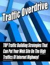 """楽天Kobo電子書籍ストアで買える「Traffic Overdrive """"TOP Traffic Building Strategies That Can Put Your Web Site On The High Traffics Of Internet Highway!""""【電子書籍】[ Thrivelearning Institute Library ]」の画像です。価格は119円になります。"""