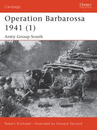 Operation Barbarossa 1941 (1)Army Group South【電子書籍】[ Robert Kirchubel ]
