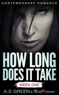 How Long Does It Take - Week One (Contemporary Romance)【電子書籍】[ Third Cousins ]