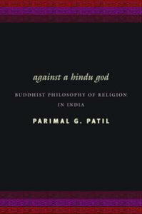 Against a Hindu GodBuddhist Philosophy of Religion in India【電子書籍】[ Parimal Patil ]