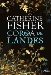 Coroa de Landes【電子書籍】[ Catherine Fisher ]