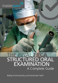 The Final FRCA Structured Oral ExaminationA Complete Guide【電子書籍】[ Bobby Krishnachetty ]