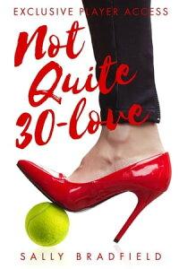 Not Quite 30-Love【電子書籍】[ Sally Bradfield ]