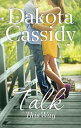 Talk This Way【電子書籍】[ Dakota Cassidy...