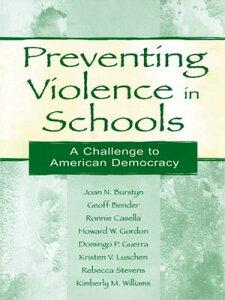 Preventing Violence in SchoolsA Challenge To American Democracy【電子書籍】[ Joan N. Burstyn ]