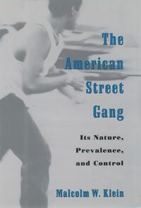 The American Street GangIts Nature, Prevalence, and Control【電子書籍】[ Malcolm W. Klein ]