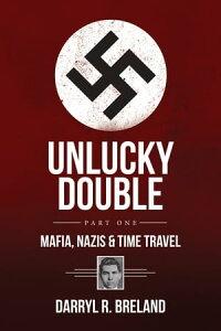UnLucky DoubleThe Adventures of Lucky Luciano's Double【電子書籍】[ Darryl Breland ]