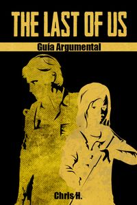 The Last of Us - Gu?a Argumental【電子書籍】[ Chris Herraiz ]