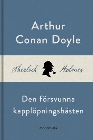 洋書, FICTION & LITERTURE Den f?rsvunna kappl?pningsh?sten (En Sherlock Holmes-novell) Arthur Conan Doyle