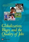 Globalization, Wages, And The Quality Of Jobs: Five Country Studies【電子書籍】[ Robertson Raymond; Brown Drusilla; Pierre Gaelle; Sanchez-Puerta Maria Laura ]