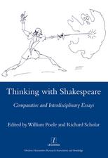 Thinking with ShakespeareComparative and Interdisciplinary Essays【電子書籍】[ William Poole (New College, Oxford) ]