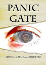 Panic Gate【電子書籍】[ Jason Michael Hiaeshutter ]