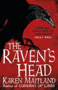 The Raven's Head A gothic tale of secrets and alchemy in the Dark Ages【電子書籍】[ Karen Maitland ]