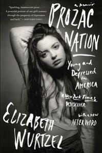 Prozac NationYoung and Depressed in America【電子書籍】[ Elizabeth Wurtzel ]