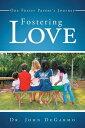 Fostering LoveOne Foster Paren...