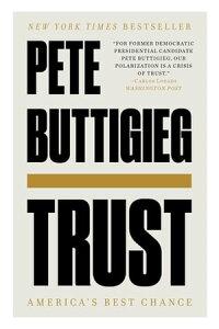 Trust: America's Best Chance【電子書籍】[ Pete Buttigieg ]