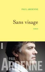Sans visage【電子書籍】[ Paul Ardenne ]