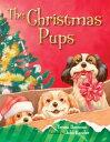 The Christmas Pups【電子書籍】[ Teresa Bateman ]