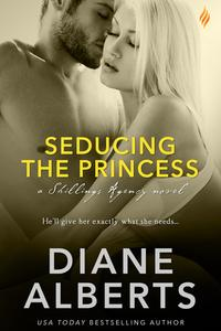 Seducing the Princess【電子書籍】[ Diane Alberts ]