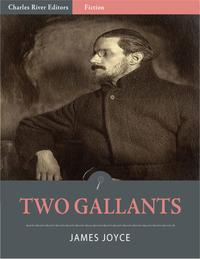 Two Gallants (Illustrated Edition)【電子書籍】[ James Joyce ]