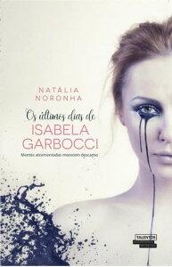 Os ?ltimos dias de Isabella Garbocci【電子書籍】[ Nat?lia Noronha ]